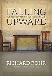 Falling upward : a spirituality for the two…