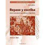 Repase y Escriba : Curso Avanzado de Gramatica y Composición