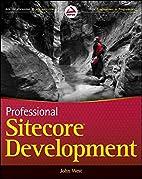 Professional Sitecore Development by John…