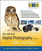 Digital Photography for the Older and Wiser:…