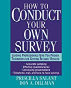 How to Conduct Your Own Survey by Priscilla…
