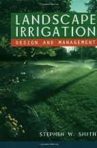Landscape Irrigation: Design and Management…