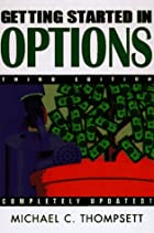 Getting Started in Options, 3rd Edition by…