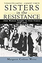 Sisters in the Resistance: How Women Fought…