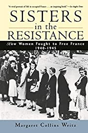 Sisters in the Resistance : How Women Fought…
