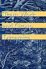 Team Work and Group Dynamics de Greg L.…