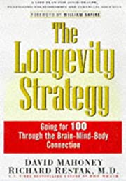 The longevity strategy : how to live to 100…