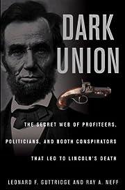 Dark Union: The Secret Web of Profiteers,…