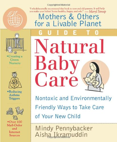 Mothers & Others for a Livable Planet Guide to Natural Baby Care by Mindy Pennybacker