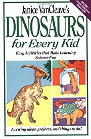 Janice VanCleave's Dinosaurs for Every Kid:…