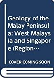 Geology of the Malay Peninsula : (West Malaysia and Singapore) / edited for the Geological Society of Malaysia by D.J. Gobbett and C.S. Hutchison from the contributions of C.K. Burton ... [et al.]