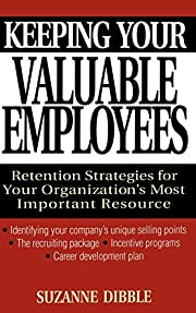 Keeping Your Valuable Employees: Retention…
