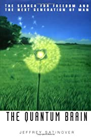 The Quantum Brain: The Search for Freedom…