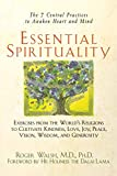 Essential Spirituality : The 7 Central Practices to Awaken Heart and Mind