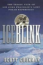 Ice Blink: The Tragic Fate of Sir John…