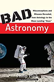 Bad Astronomy: Misconceptions and Misuses…