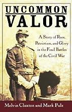 Uncommon Valor: A Story of Race, Patriotism,…