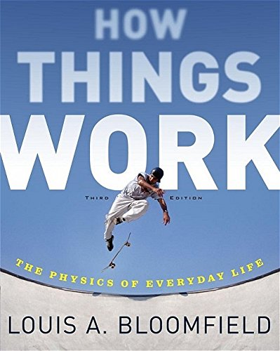 PDF] How Things Work: The Physics of Everyday Life | Free
