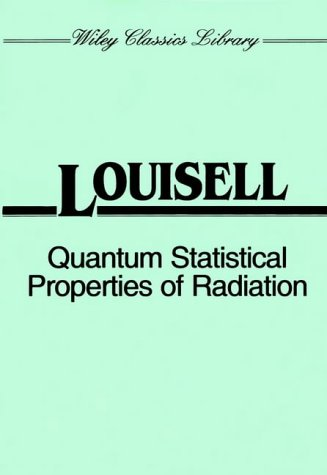Quantum Statistical Properties of Radiation (Wiley Classics Library)