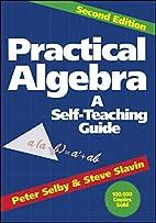 Practical Algebra: A Self-Teaching Guide by…