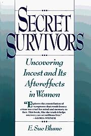 Secret survivors : uncovering incest and its…