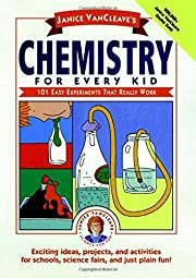 Janice VanCleave's Chemistry for Every Kid:…