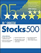 Morningstar Stocks 500, 2005 Edition by Inc.…