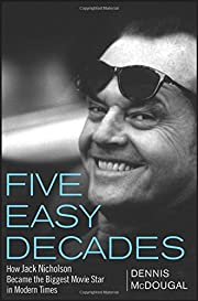Five Easy Decades: How Jack Nicholson Became…