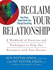 Reclaim Your Relationship : A Workbook of…