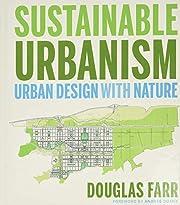 Sustainable Urbanism: Urban Design With…
