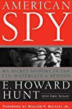 American Spy: My Secret History in the CIA, Watergate and Beyond: E. Howard Hunt: 9780471789826: Amazon.com: Books cover