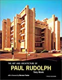 The art and architecture of Paul Rudolph / Tony Monk ; with a foreword by Norman Foster