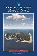 Explore Michigan--Mackinac (Insider's…