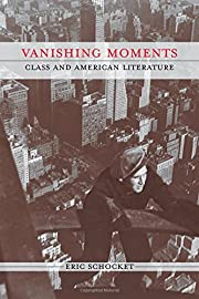 Vanishing Moments: Class and American…