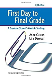 First Day to Final Grade, Third Edition: A…