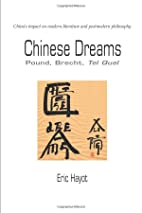 Chinese dreams: Pound, Brecht, Tel Quel by…