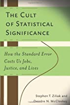 The Cult of Statistical Significance: How…
