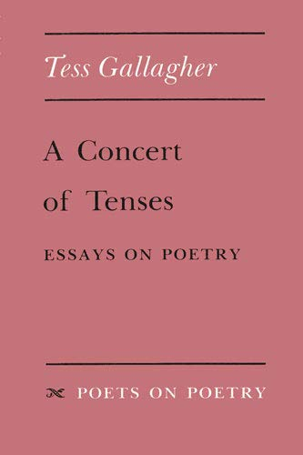 A Concert of Tenses: Essays on Poetry (Poets On Poetry), Gallagher