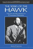 The song of the hawk : the life and recordings of Coleman Hawkins / by John Chilton