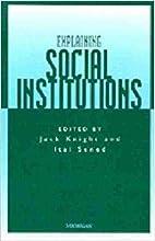 Explaining Social Institutions by Jack…