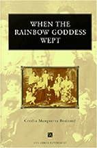 When the Rainbow Goddess Wept (Ann Arbor…