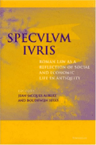 Image for Speculum Iuris: Roman Law as a Reflection of Social and Economic Life in Antiquity