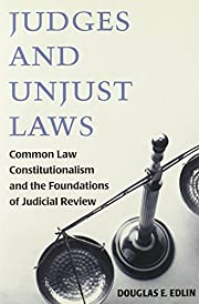 Judges and Unjust Laws: Common Law…