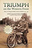 Triumph on the Western Front : diary of a despatch rider with the ANZACs 1915-1919 / Oswald Harcourt Davis MM R.E. ; compiled by Philip Holdway-Davis