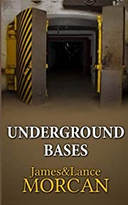 UNDERGROUND BASES: Subterranean Military…