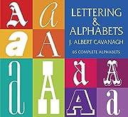 Lettering and Alphabets de Albert Cavanaugh