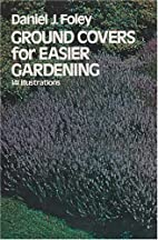 Ground covers for easier gardening by Daniel…