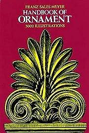 Handbook of ornament; a grammar of art,…