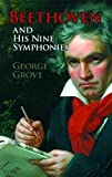 Beethoven and his nine symphonies / by George Grove