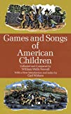 Games and Songs of American Children / collected and compared by William Wells Newell ; with a new introduction and index by Carl Withers